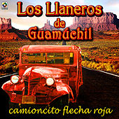 Play & Download Camioncito Flecha Roja by Los Llaneros De Guamuchil | Napster