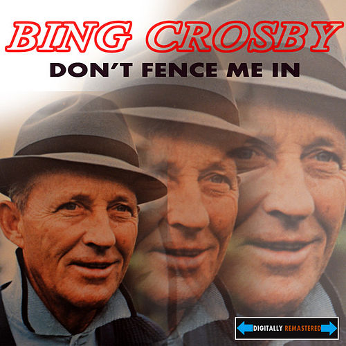 Play & Download Don't Fence Me in the Best of Crosby by Bing Crosby | Napster