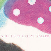 Play & Download Cleat Talking - Single by Still Flyin' | Napster