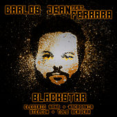 Blackstar (feat. Ferrara, Electric Nana, Macadamia, Stelion & Tolo Servera) - Single by Carlos Jean