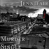 Play & Download Murder - Single by Jennifair | Napster