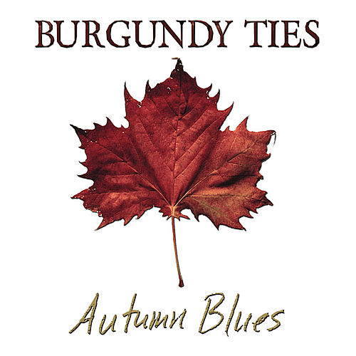 Play & Download Autumn Blues by Burgundy Ties | Napster
