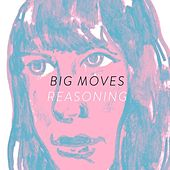 Play & Download Reasoning - Single by Big Moves | Napster