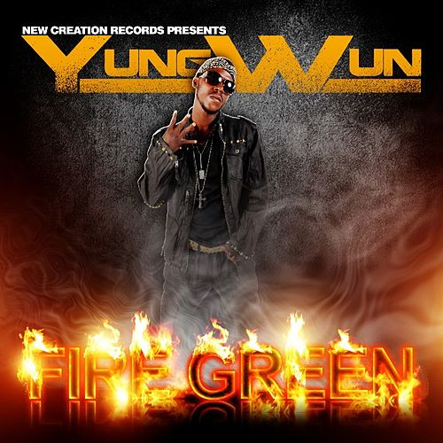 Play & Download Fire Green - Single by Yung Wun | Napster