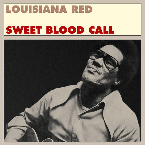 Play & Download Sweet Blood Call by Louisiana Red | Napster