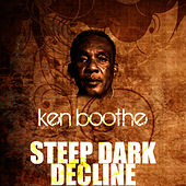 Play & Download Steep Dark Decline by Ken Boothe | Napster