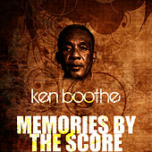 Play & Download Memories By The Score by Ken Boothe | Napster