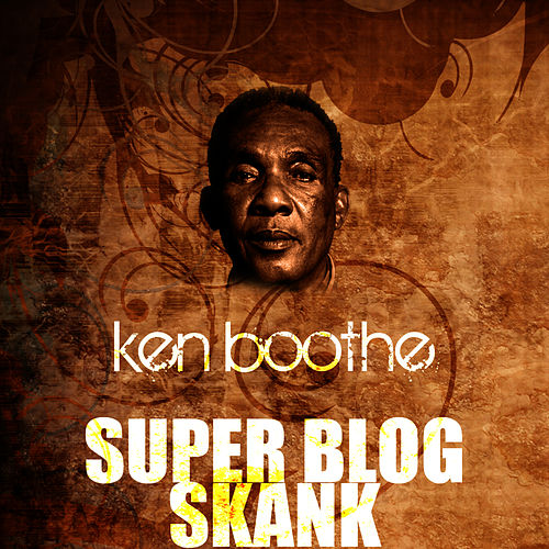 Play & Download Super Blog Skank by Ken Boothe | Napster