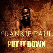Play & Download Put It Down by Frankie Paul | Napster