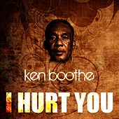 Play & Download I Hurt You by Ken Boothe | Napster