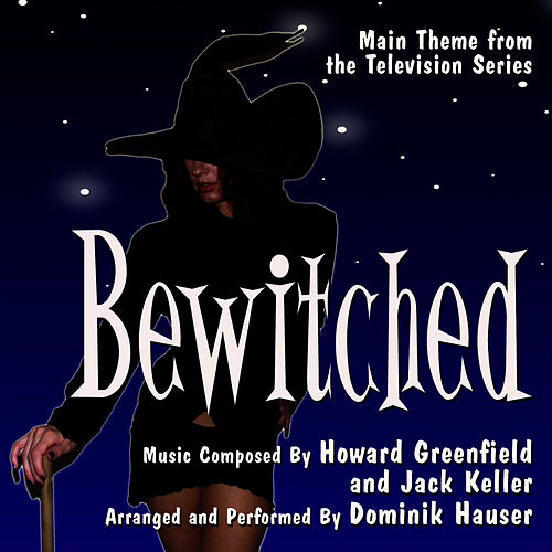 Play & Download Bewitched - Theme from the Classic Television Series (Howard Greenfield, Jack Keller) by Dominik Hauser | Napster