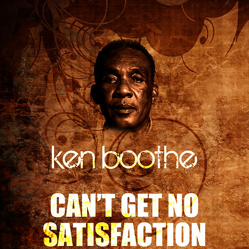 Can't Get No Satisfaction by Ken Boothe