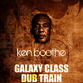 Play & Download Galaxy Class Dub Train by Ken Boothe | Napster