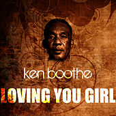 Play & Download Loving You Girl by Ken Boothe | Napster