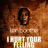 Play & Download I Hurt Your Feeling by Ken Boothe | Napster