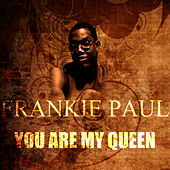 Play & Download You Are My Queen by Frankie Paul | Napster