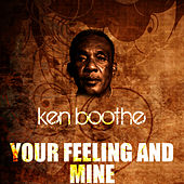 Play & Download Your Feeling And Mine by Ken Boothe | Napster