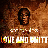 Play & Download Love And Unity by Ken Boothe | Napster