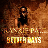 Play & Download Better Days by Frankie Paul | Napster