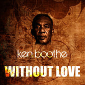Play & Download Without Love by Ken Boothe | Napster