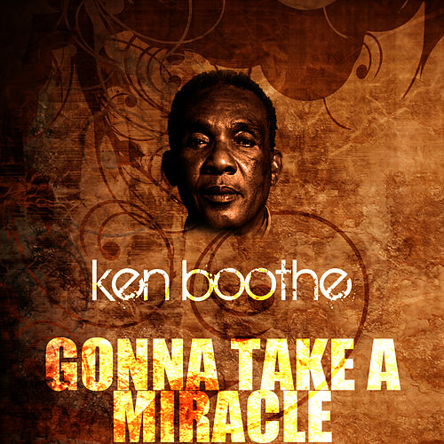 Play & Download Gonna Take A Miracle by Ken Boothe | Napster