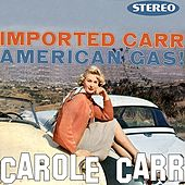 Play & Download Imported Carr - American Gas! by Carole Carr | Napster