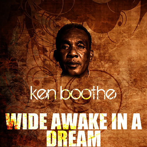 Play & Download Wide Awake In A Dream by Ken Boothe | Napster