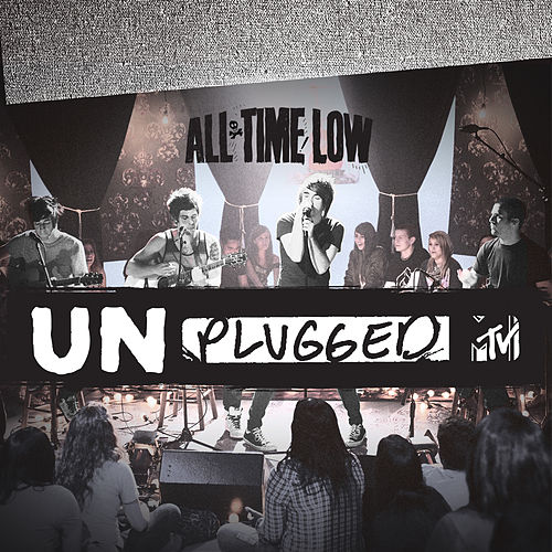 All Time Low - MTV Unplugged by All Time Low