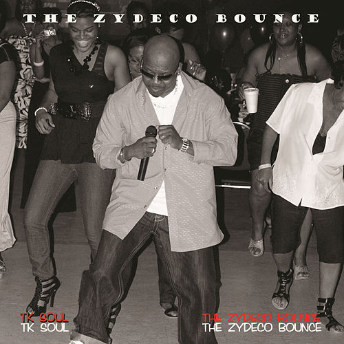 Play & Download The Zydeco Bounce by Tk Soul | Napster