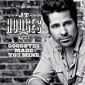 Play & Download Goodbyes Made You Mine by JT Hodges | Napster