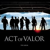 Play & Download Act of Valor by Various Artists | Napster