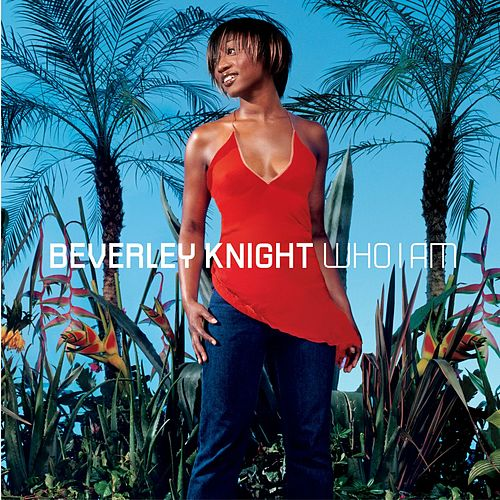 Who I Am by Beverley Knight