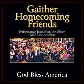 Play & Download God Bless America Performance Tracks by Bill & Gloria Gaither | Napster