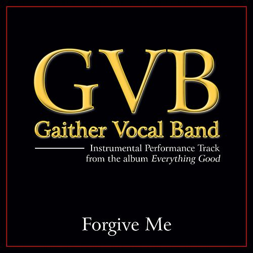 Play & Download Forgive Me Performance Tracks by Gaither Vocal Band | Napster