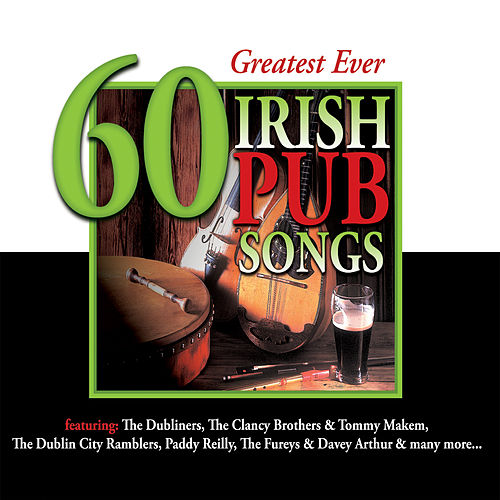60 Greatest Ever Irish Pub Songs by Various Artists