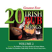 Play & Download 20 Greatest Ever Irish Pub Songs, Vol. 2 by Various Artists | Napster