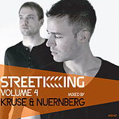 Play & Download Street King Vol.4: Kruse & Nuernberg by Various Artists | Napster