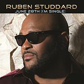June 28th (I'm Single) by Ruben Studdard