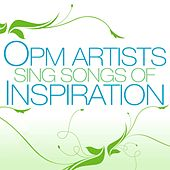 Play & Download OPM Artists Sing Songs of Inspiration by Various Artists | Napster