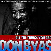 Play & Download Don Byas. All the Things You Are by Don Byas | Napster