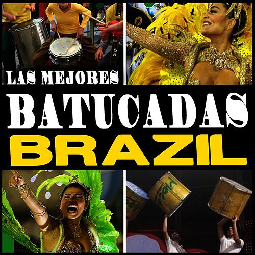 Play & Download Las Mejores Batucadas Brazil by Samba Brazilian Batucada Band | Napster