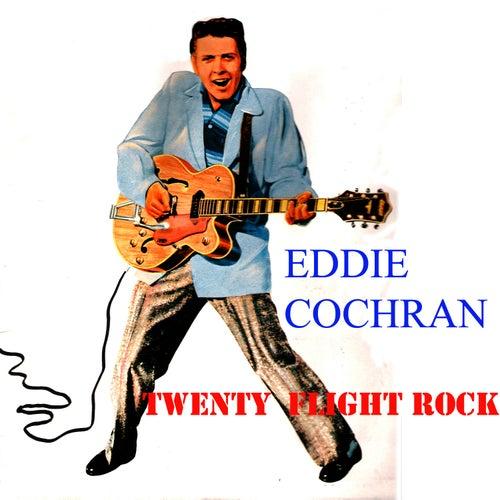 Play & Download Twenty Flight Rock by Eddie Cochran | Napster