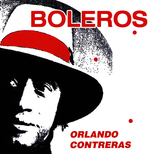 Play & Download Boleros by Orlando Contreras | Napster