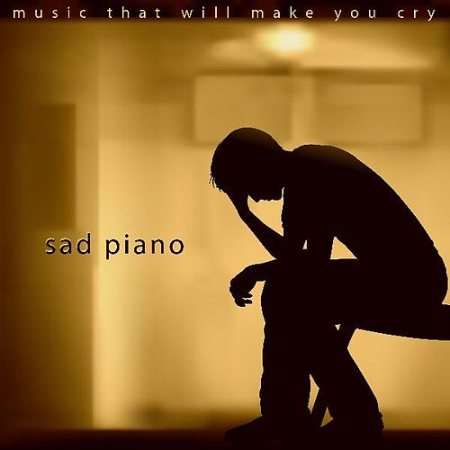 Sad Piano by Music That Will Make You Cry