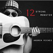 12 String Monster by Andrew Riches