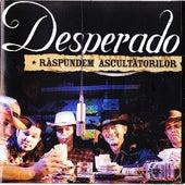 Raspundem Ascultatorilor by Desperado