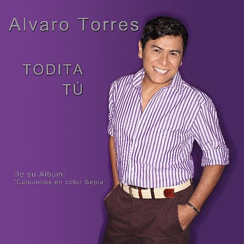 Play & Download Todita Tu - Single by Alvaro Torres | Napster