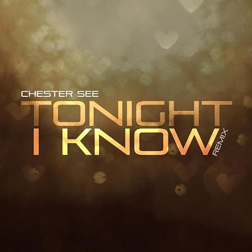 Play & Download Tonight I Know (Remix) - Single by Chester See | Napster