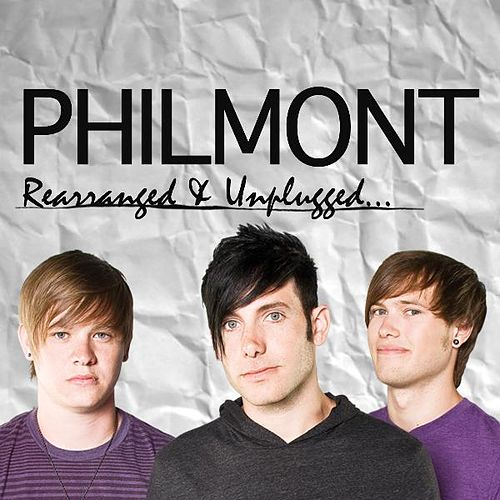 Rearranged & Unplugged by Philmont