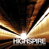 Play & Download Sleight of Hand for the Down and Out - Rarities & Unreleased 1999-2011 by Highspire | Napster